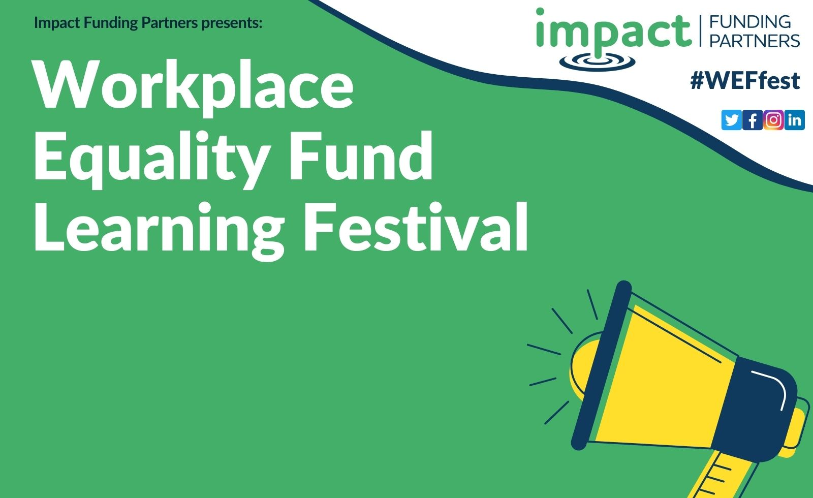 A poster advertising the Impact Funding Partners Workplace Equality Fund Learning Festival